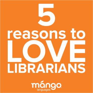 Reasons to love librarians.