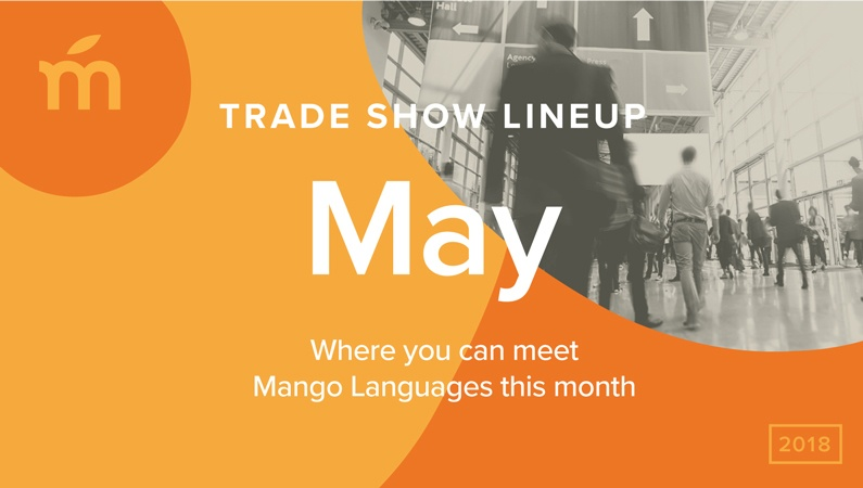 May trade show lineup: Where you can meet Mango Languages this month