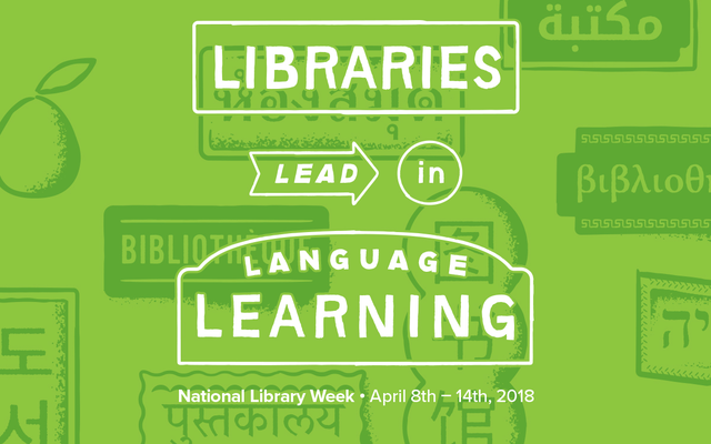 Libraries lead in language learning. National Library Week