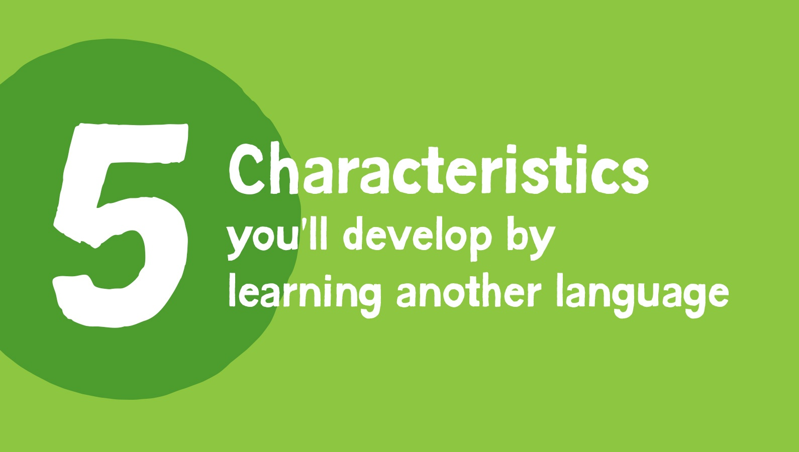 5 Characteristics you'll develop by learning another language.