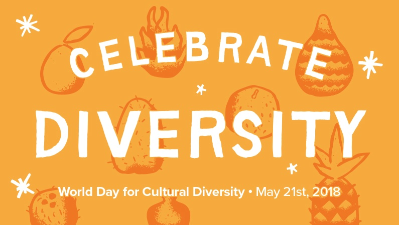 Celebrate Diversity World Day for Cultural Diversity May 21st, 2018