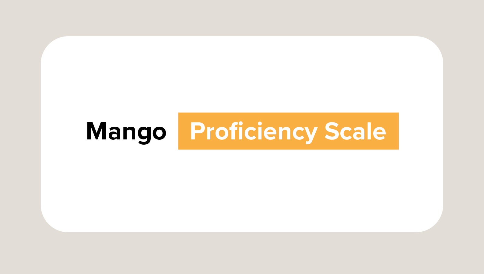 Where Do You Fall on the Mango Proficiency Scale?