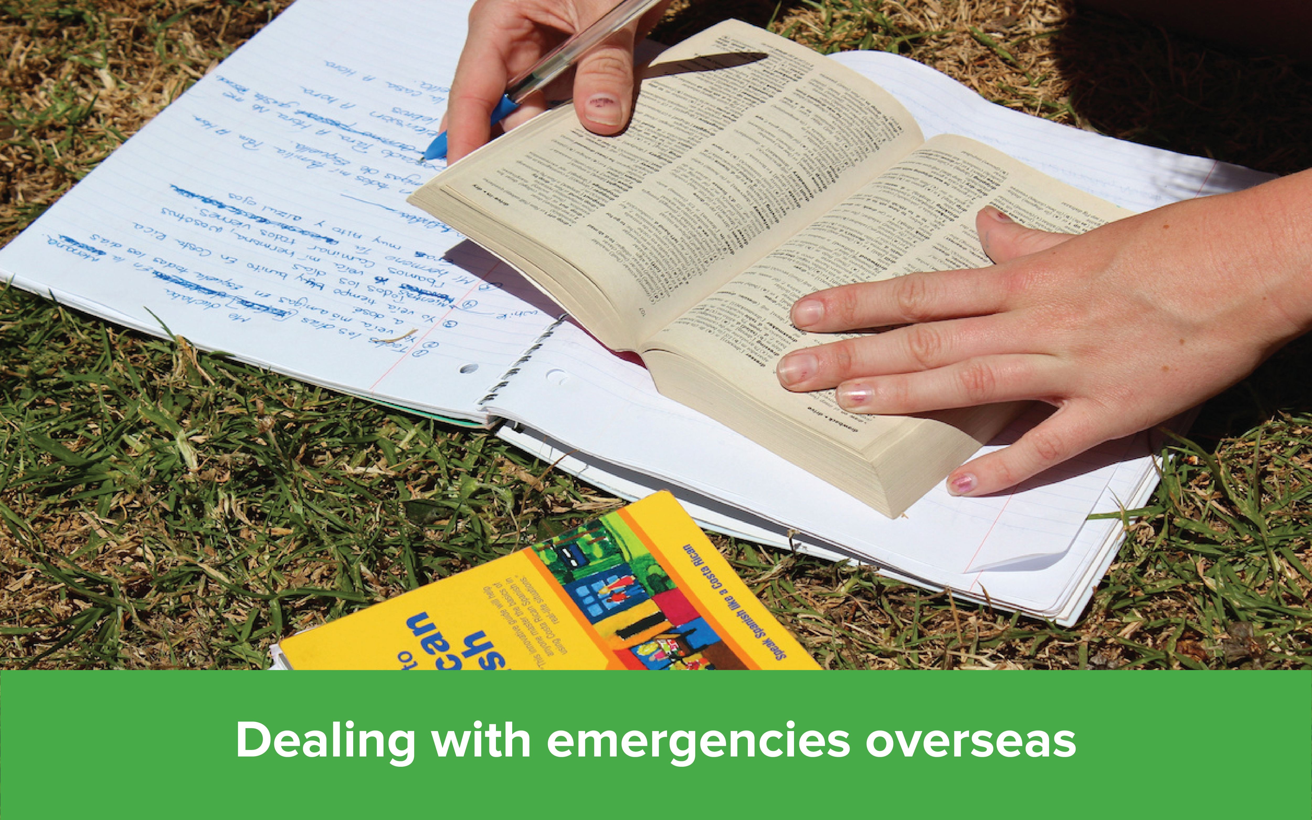 Dealing with emergencies overseas