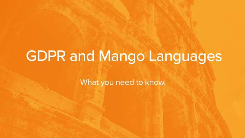 GDPR and Mango Languages: What you need to know.